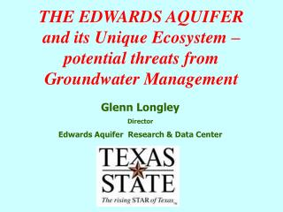THE EDWARDS AQUIFER and its Unique Ecosystem – potential threats from Groundwater Management