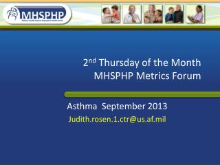 2 nd  Thursday of the Month MHSPHP Metrics Forum