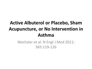 Active  Albuterol  or Placebo, Sham Acupuncture, or No Intervention in Asthma