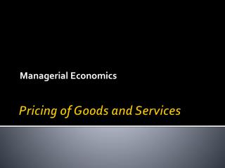 Pricing of Goods and Services