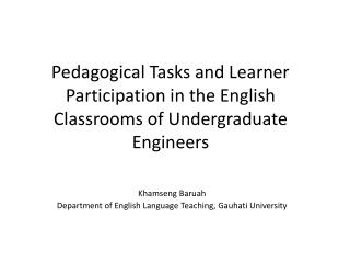 Pedagogical Tasks and Learner Participation in the English Classrooms of Undergraduate Engineers