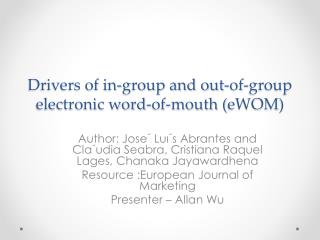 Drivers of in-group and out-of-group electronic word-of-mouth ( eWOM )