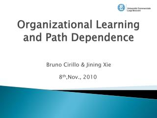 Organizational Learning and Path Dependence