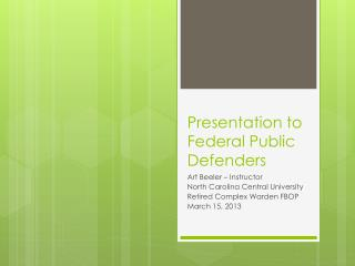Presentation to Federal Public Defenders