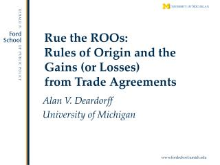 Rue the ROOs: Rules of Origin and the Gains (or Losses)  from Trade Agreements