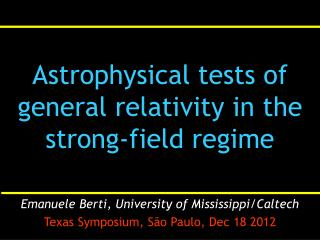 Astrophysical tests of general relativity in the strong-field regime