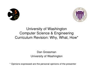 University  of Washington  Computer  Science & Engineering  Curriculum  Revision: Why, What,  How*