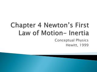 Chapter 4 Newton's First Law of Motion- Inertia