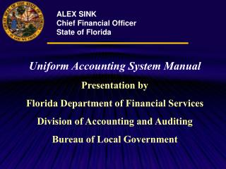 Uniform Accounting System Manual Presentation by Florida Department of Financial Services Division of Accounting and Aud