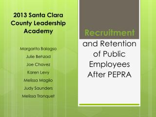 Recruitment and Retention of Public Employees  After PEPRA