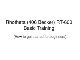Rhotheta (406 Becker) RT-600  Basic Training