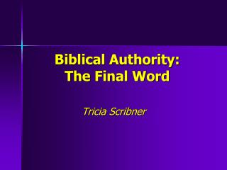 Biblical Authority: The Final Word