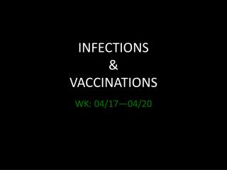INFECTIONS & VACCINATIONS
