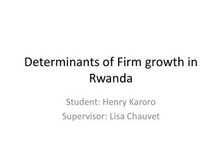 Determinants of Firm growth in Rwanda