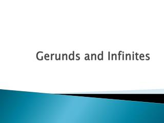 Gerunds and Infinites