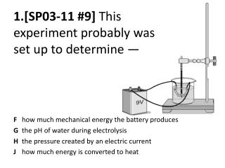 1.[SP03-11  #9]  This experiment probably was set up to determine —