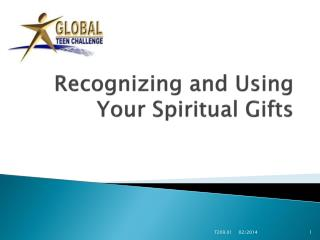 Recognizing and Using  Y our Spiritual Gifts