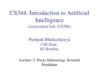 CS344: Introduction to Artificial Intelligence (associated  lab: CS386)