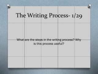 The Writing Process- 1/29