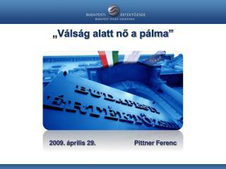 2009.  á prilis 29 .           Pittner Ferenc