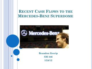 Recent Cash Flows to the Mercedes-Benz Superdome
