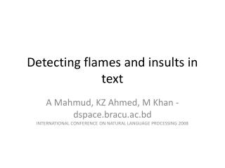 Detecting flames and insults in text