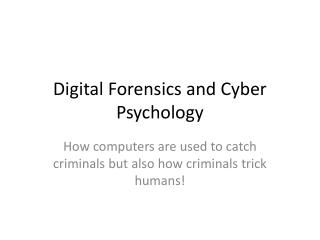 Digital Forensics and Cyber Psychology