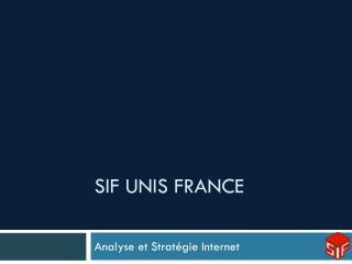 SIF UNIS France