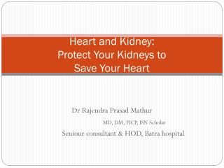 Heart and Kidney:  Protect Your Kidneys to Save Your Heart