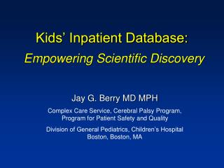 Kids' Inpatient Database: Empowering Scientific Discovery