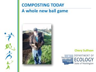 COMPOSTING TODAY A whole new ball game