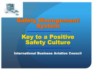 SMS Safety Management System Key to a Positive  Safety Culture