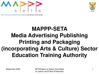 MAPPP-SETA Media Advertising Publishing Printing and Packaging (incorporating Arts & Culture) Sector Education Trai