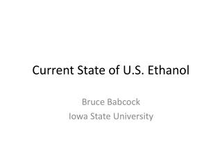Current State of U.S. Ethanol