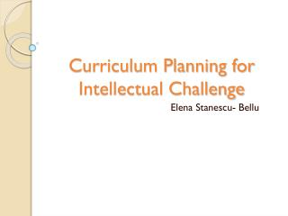 Curriculum Planning for Intellectual Challenge