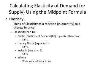 Calculating Elasticity of Demand (or Supply) Using the Midpoint Formula