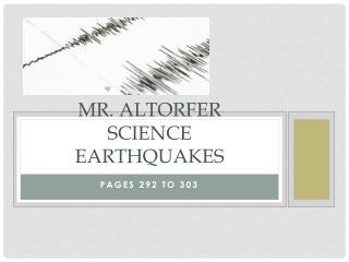 Mr. Altorfer Science EARTHQUAKES