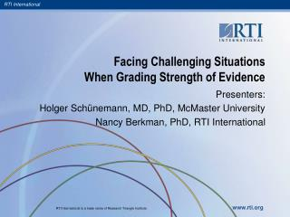 Facing Challenging Situations  When Grading Strength of Evidence