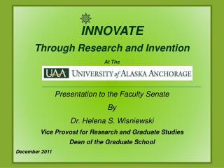 INNOVATE Through Research and Invention At The Presentation to the Faculty Senate By