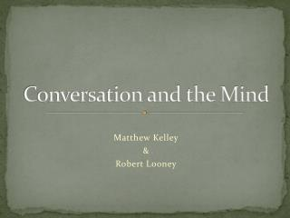 Conversation and the Mind