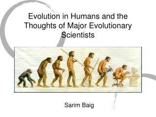 Evolution in Humans and the Thoughts of Major Evolutionary Scientists