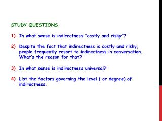 """STUDY  QUESTIONS In what sense is indirectness """"costly and risky""""?"""
