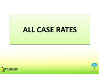 ALL CASE RATES