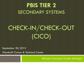 PBIS Tier 2 Secondary systems Check-In/Check-Out (CICO)