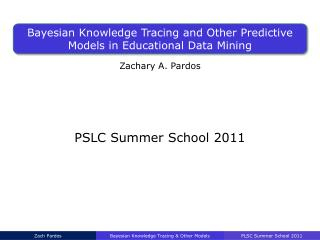 Bayesian Knowledge Tracing and Other Predictive Models in Educational Data Mining
