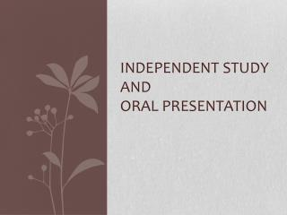 Independent Study and Oral Presentation