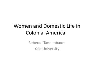 Women and Domestic Life in Colonial America