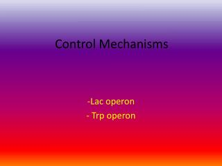 Control Mechanisms