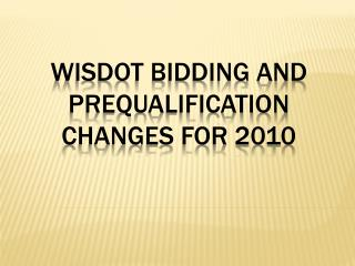 Wisdot bidding and prequalification changes for 2010