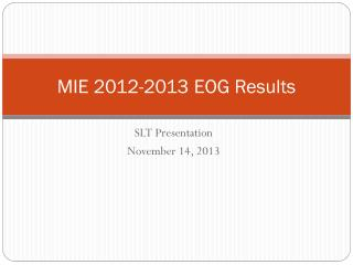 MIE 2012-2013 EOG Results